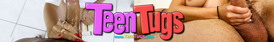 teen tugs has exclusive teen handjob videos